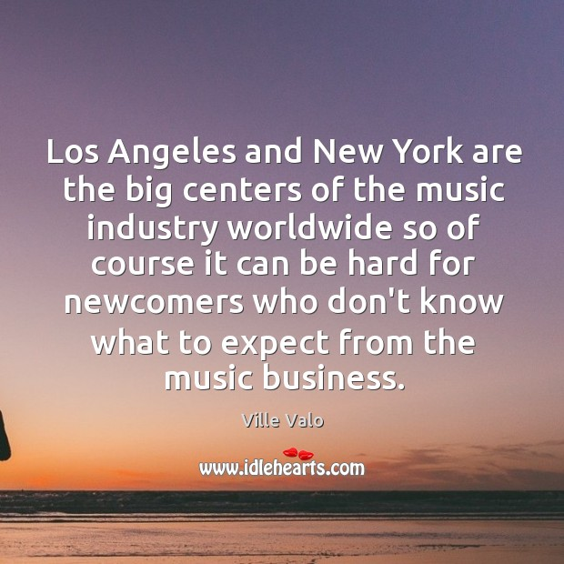Los Angeles and New York are the big centers of the music Image