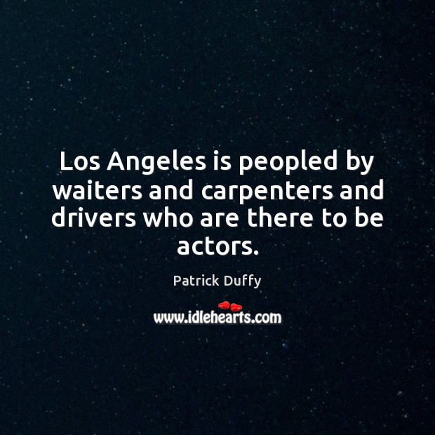 Picture Quote by Patrick Duffy