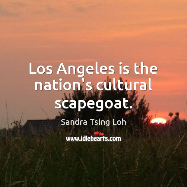 Los Angeles is the nation's cultural scapegoat. Image