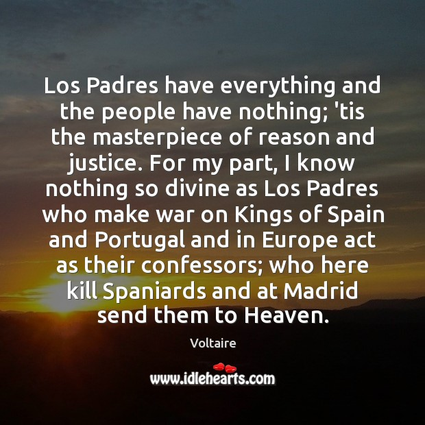 Image, Los Padres have everything and the people have nothing; 'tis the masterpiece