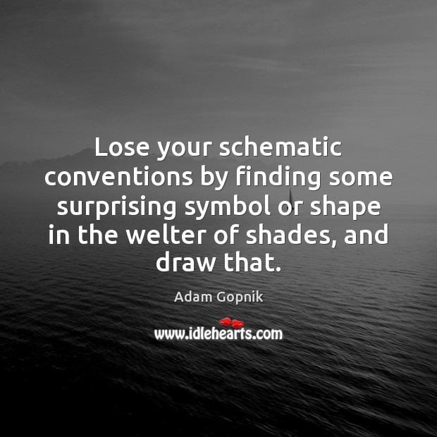 Image, Lose your schematic conventions by finding some surprising symbol or shape in
