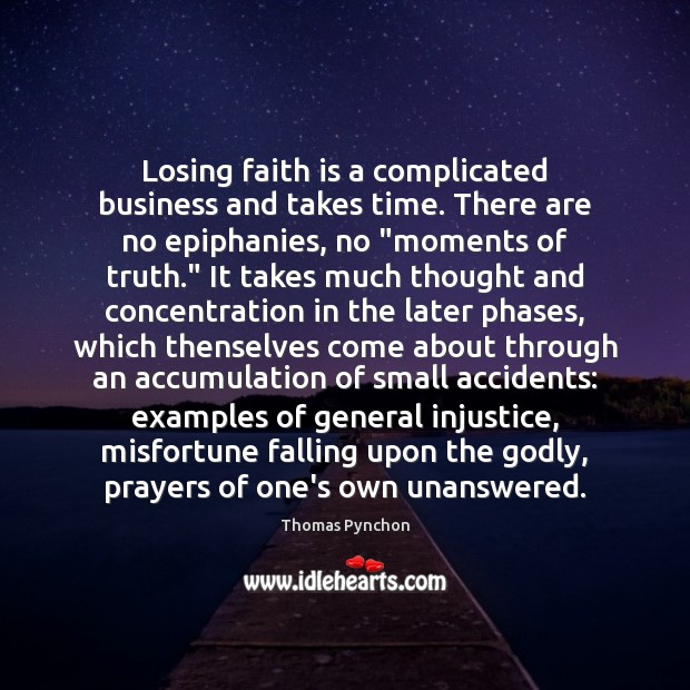 Losing faith is a complicated business and takes time. There are no Image