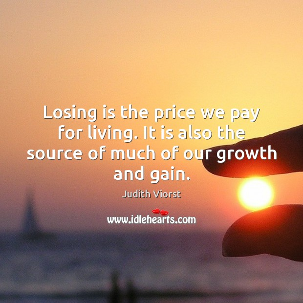 Losing is the price we pay for living. It is also the Image