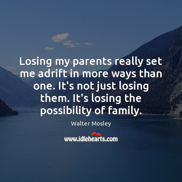 Losing my parents really set me adrift in more ways than one. Image