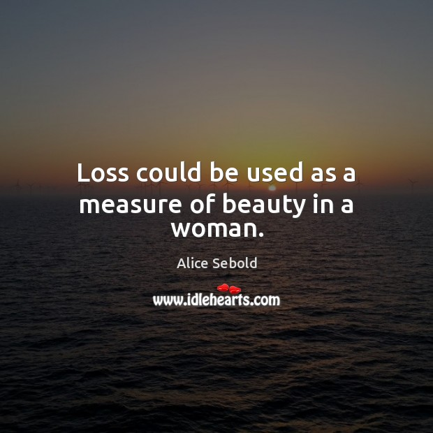 Image, Loss could be used as a measure of beauty in a woman.