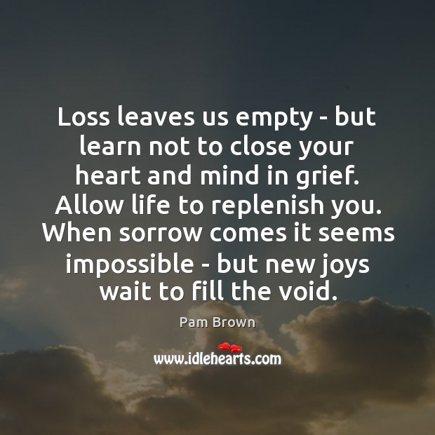 Image, Loss leaves us empty – but learn not to close your heart