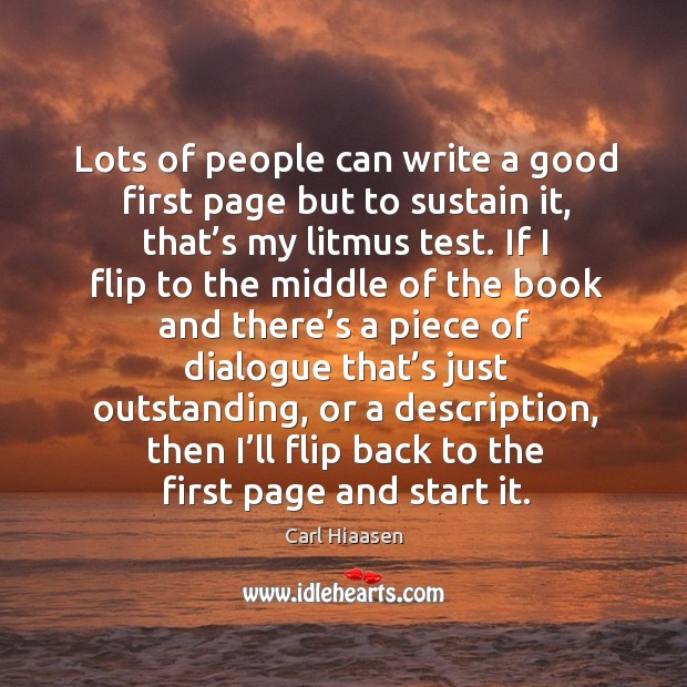 Lots of people can write a good first page but to sustain it, that's my litmus test. Image
