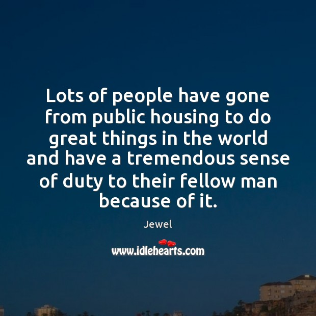 Lots of people have gone from public housing to do great things Image