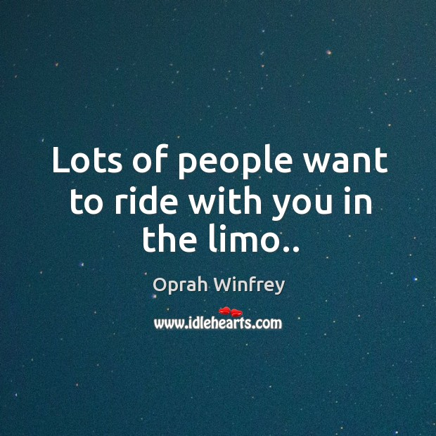 Image, Lots of people want to ride with you in the limo..