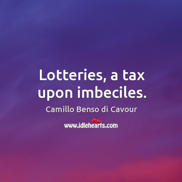 Image, Lotteries, a tax upon imbeciles.