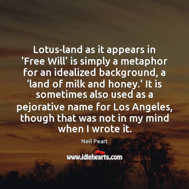 Image, Lotus-land as it appears in 'Free Will' is simply a metaphor for