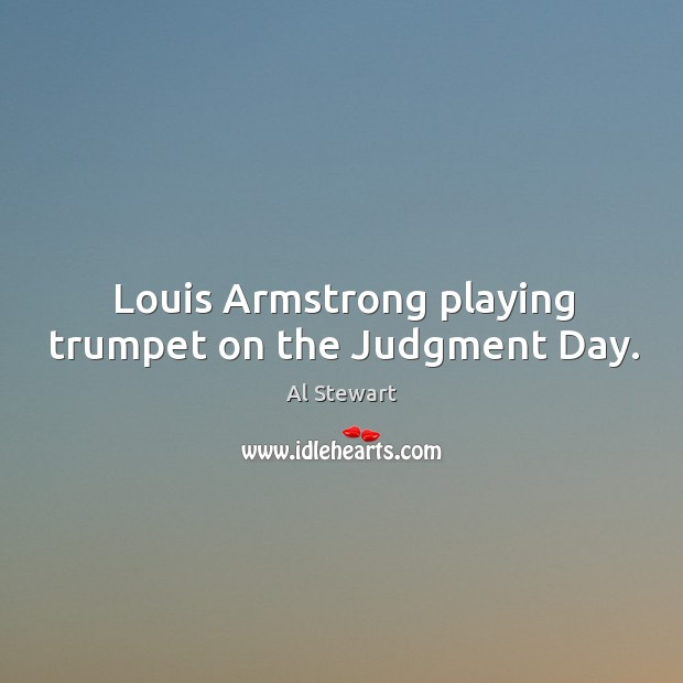 Image, Louis armstrong playing trumpet on the judgment day.