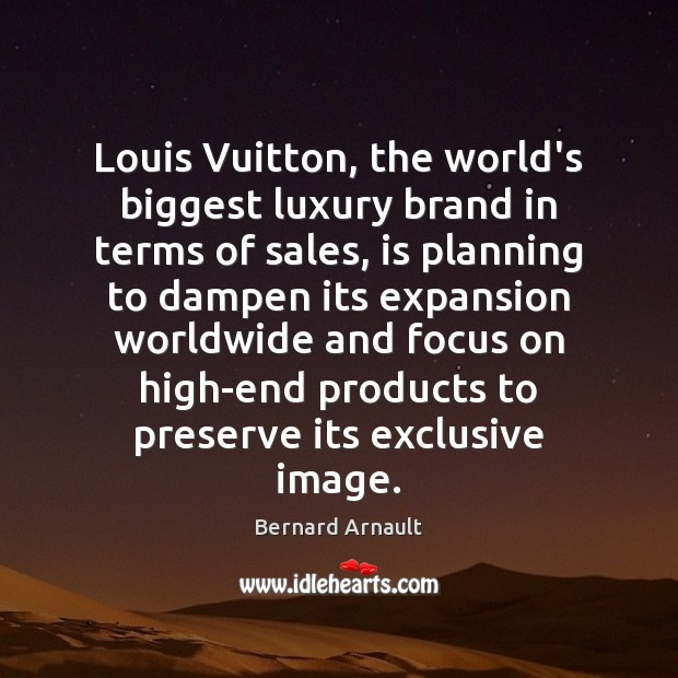 Image, Louis Vuitton, the world's biggest luxury brand in terms of sales, is