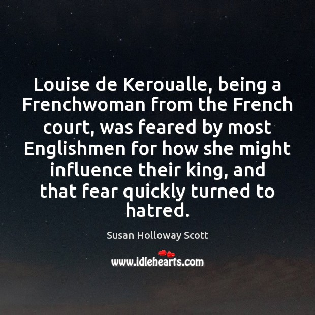 Louise de Keroualle, being a Frenchwoman from the French court, was feared Image
