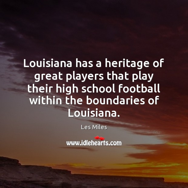 Image, Louisiana has a heritage of great players that play their high school