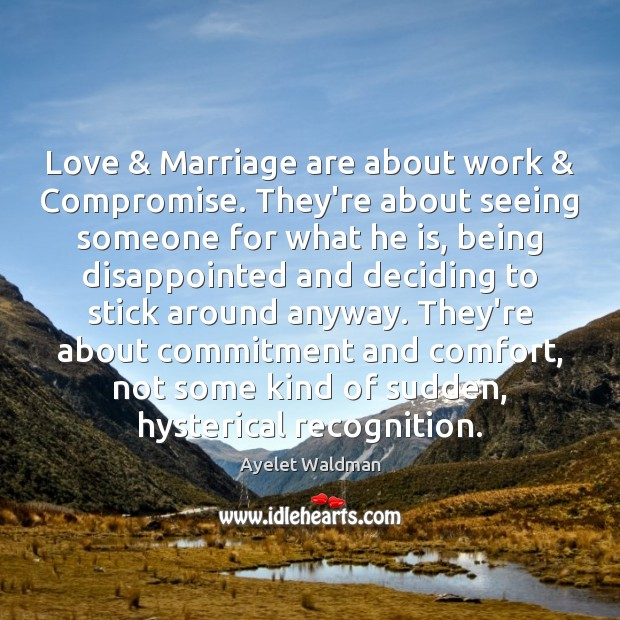 Image, Love & Marriage are about work & Compromise. They're about seeing someone for what