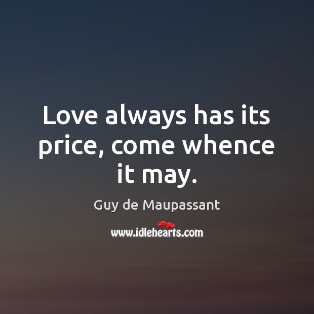 Love always has its price, come whence it may. Image