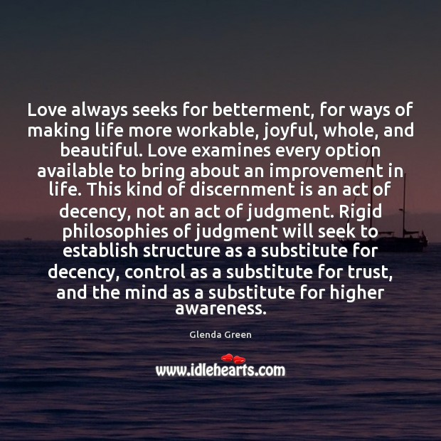 Image, Love always seeks for betterment, for ways of making life more workable,