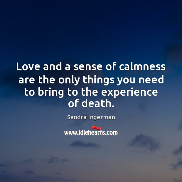 Love and a sense of calmness are the only things you need Image
