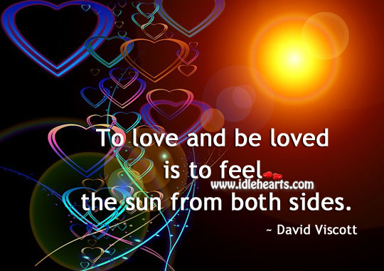 To Love And Be Loved Is To Feel