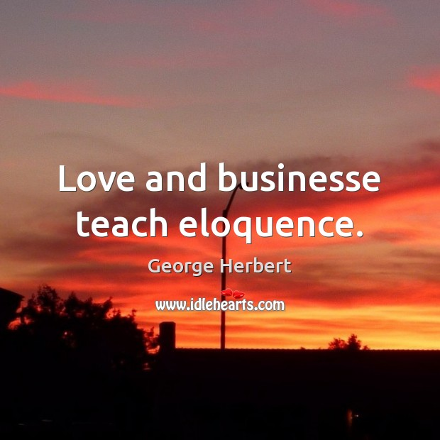 Love and businesse teach eloquence. Image