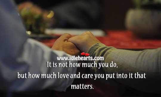 How Much You Love And Care Matters