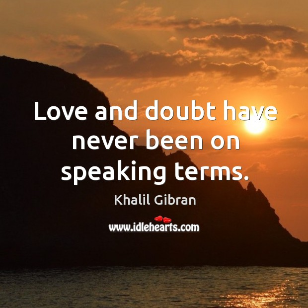 Image, Love and doubt have never been on speaking terms.