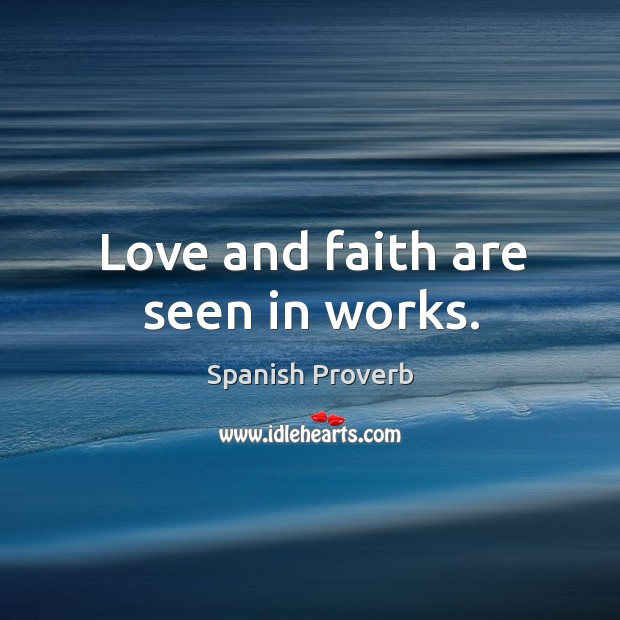 Image, Love and faith are seen in works.