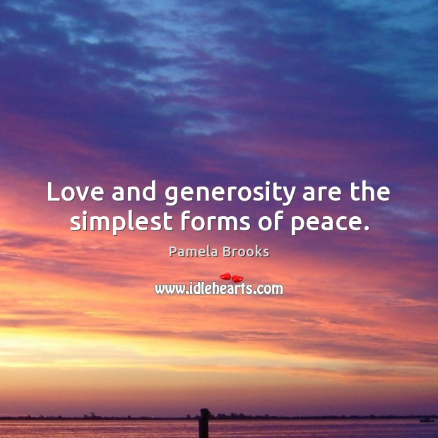 Love and generosity are the simplest forms of peace. Image