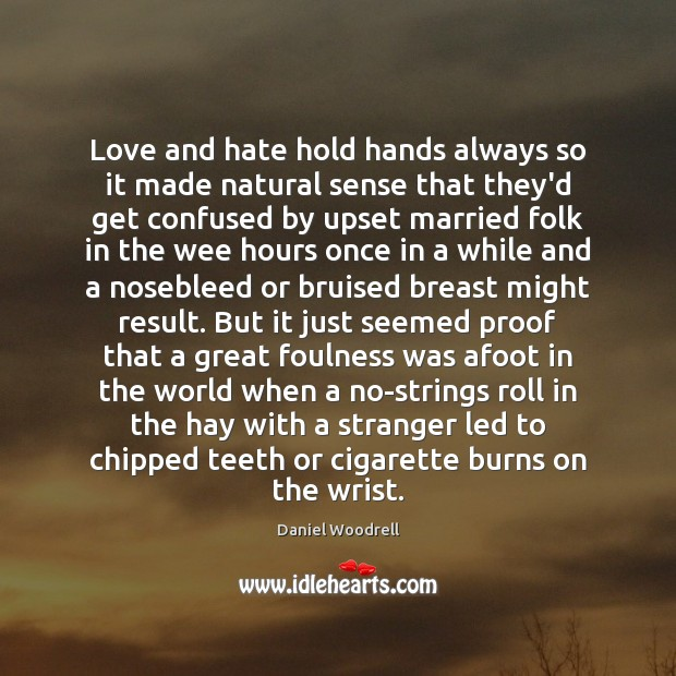 Love and hate hold hands always so it made natural sense that Love and Hate Quotes Image