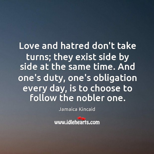 Love and hatred don't take turns; they exist side by side at Image