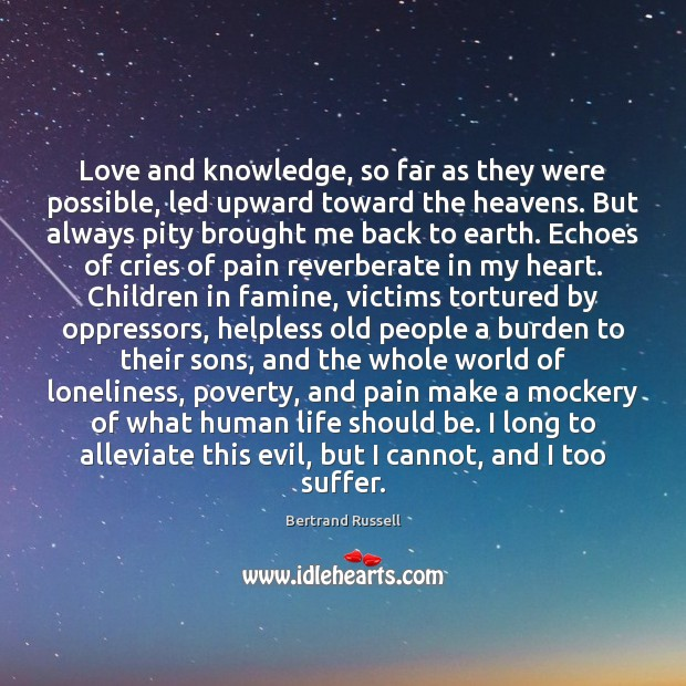 Love and knowledge, so far as they were possible, led upward toward Image