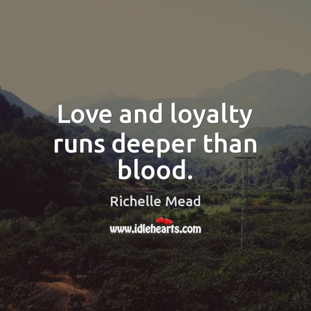 Love and loyalty runs deeper than blood. Image
