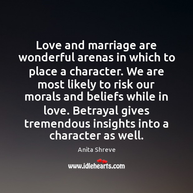 Image, Love and marriage are wonderful arenas in which to place a character.