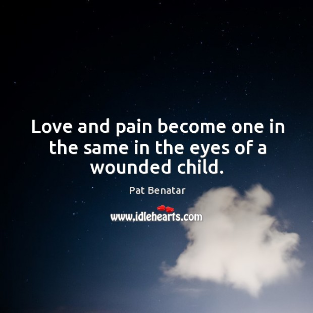 Love and pain become one in the same in the eyes of a wounded child. Image