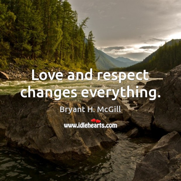 Love and respect changes everything. Image