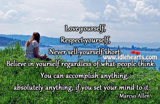 Believe in yourself regardless of what people think. Believe in Yourself Quotes Image
