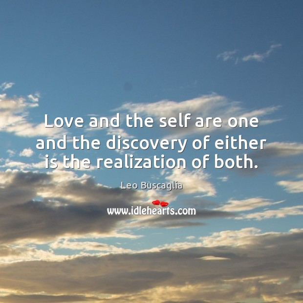 Image, Love and the self are one and the discovery of either is the realization of both.