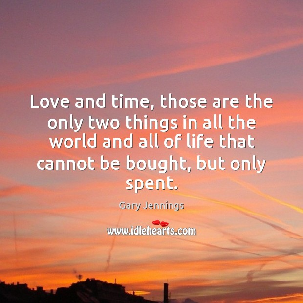 Love and time, those are the only two things in all the Image