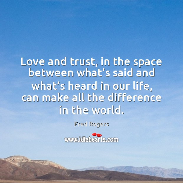 Image, Love and trust, in the space between what's said and what'