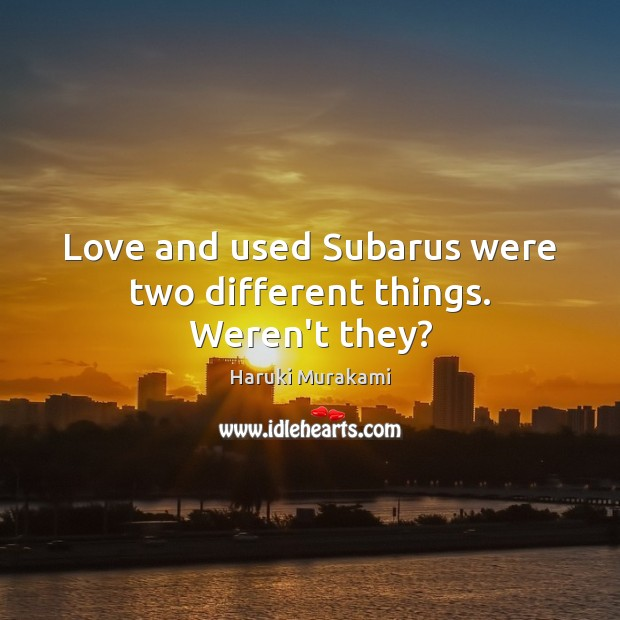 Love and used Subarus were two different things. Weren't they? Image