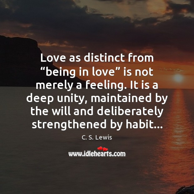 """Image, Love as distinct from """"being in love"""" is not merely a feeling."""