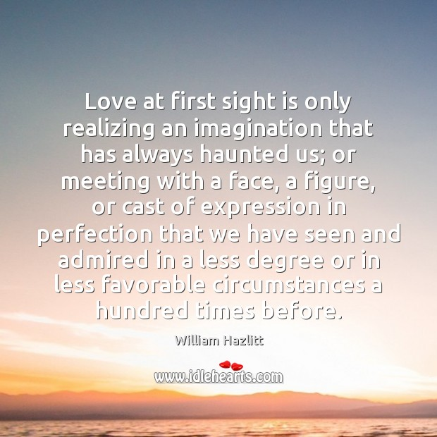Love at first sight is only realizing an imagination that has always Image
