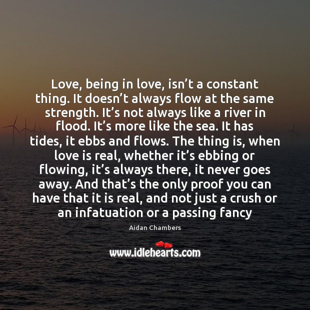 Image, Love, being in love, isn't a constant thing. It doesn't