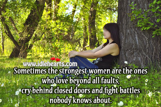 Strongest Women Are Ones Who Love Beyond All Faults