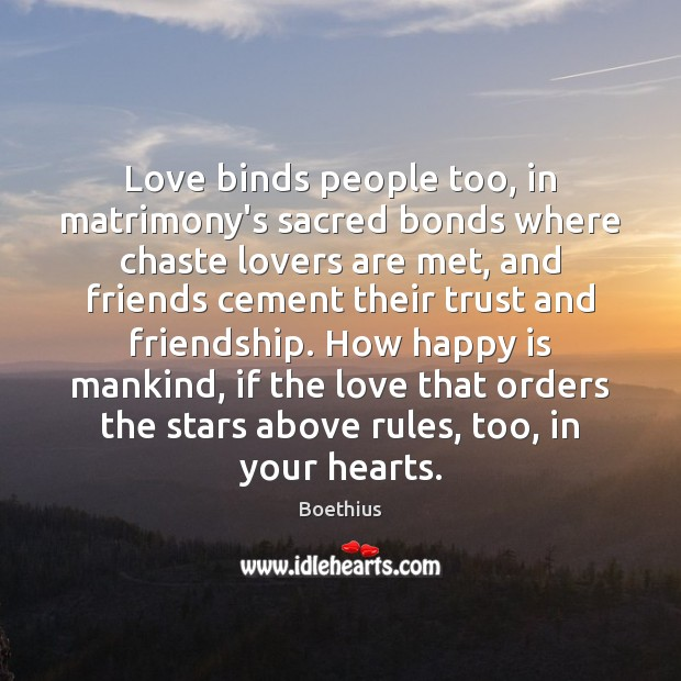 Love binds people too, in matrimony's sacred bonds where chaste lovers are Image