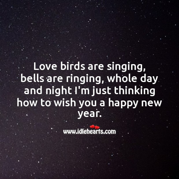 Love birds are singing, bells are ringing New Year Quotes Image