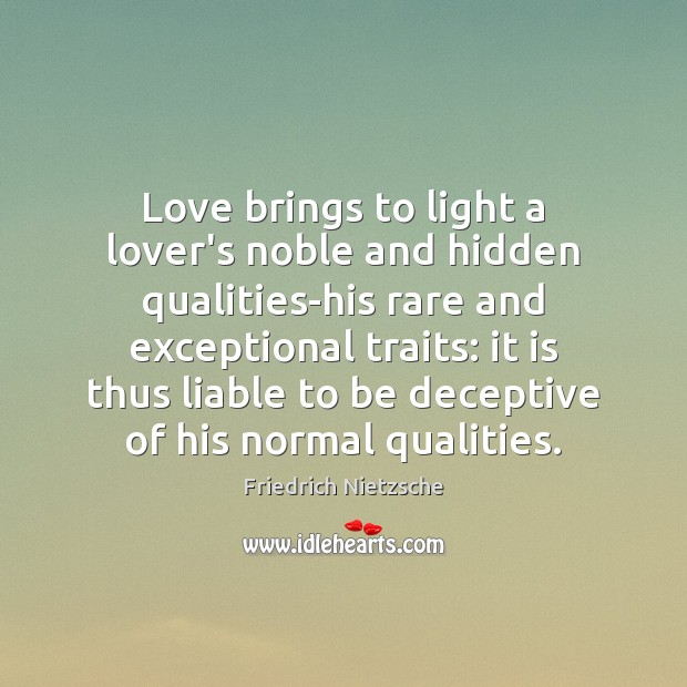 Image, Love brings to light a lover's noble and hidden qualities-his rare and