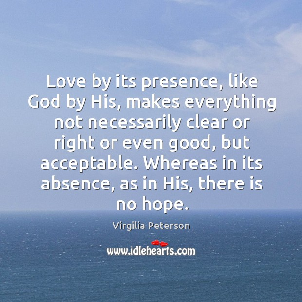Love by its presence, like God by His, makes everything not necessarily Image