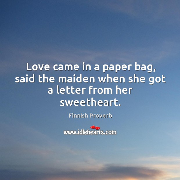 Image, Love came in a paper bag, said the maiden when she got a letter from her sweetheart.